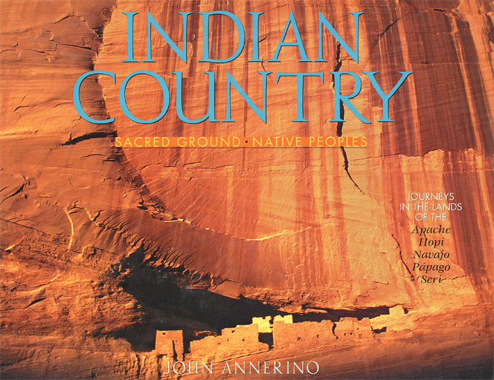 Indian Country, John Annerino, Sacred Ground, Native Peoples