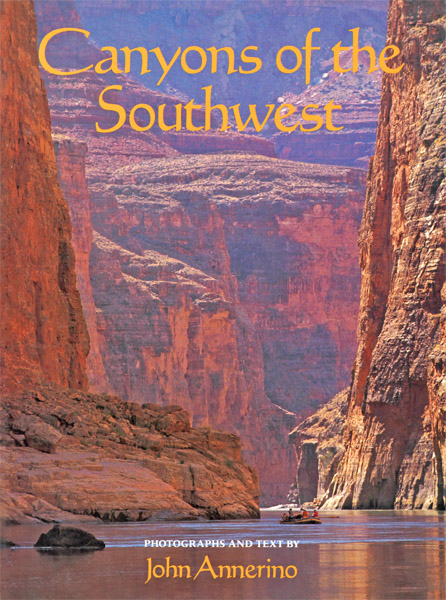 Canyons of the Southwest, John Annerino, Sierra Club Books, Tour Great Canyon Country,