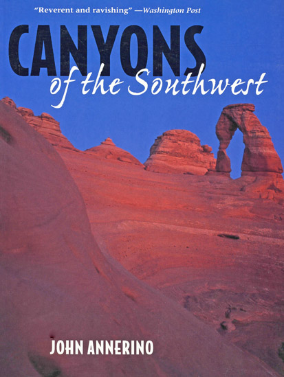 Canyons of the Southwest, John Annerino, Sierra Club Books, Tour Great Canyon Country