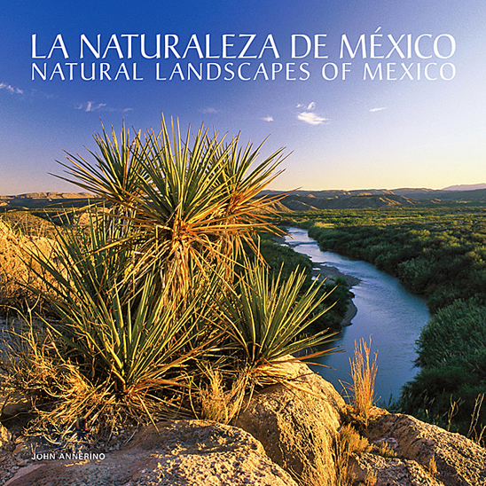 La Naturaleza de México, John Annerino, UNESCO Biosphere Reserves, The Natural Landscapes of Mexico