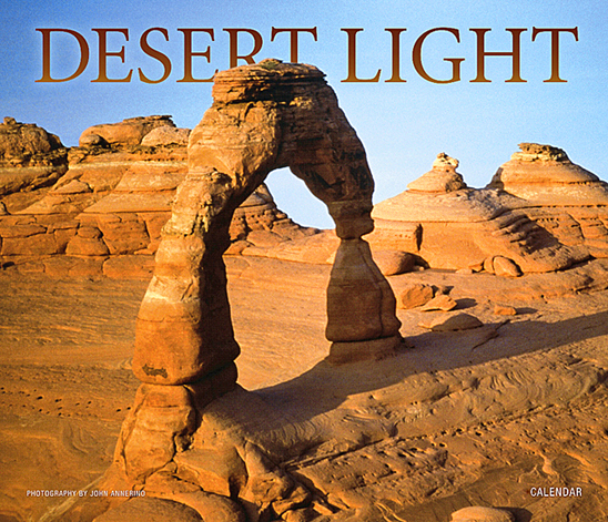 Desert Light Calendar, John Annerino, National Parks, Monuments, Wilderness Areas, Wildlife Refuges, UNESCO World Heritage Sites