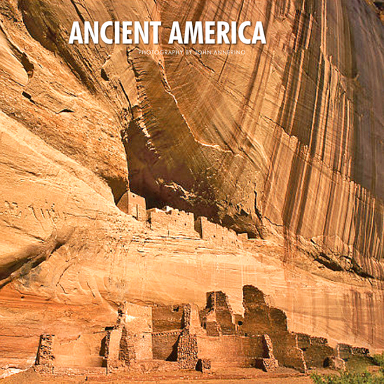 Ancient America Calendar, John Annerino, National Parks, Monuments, UNESCO World Heritage Sites