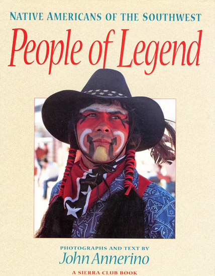 People of Legend, John Annerino, Sierra Club Books, Native Americans Southwest